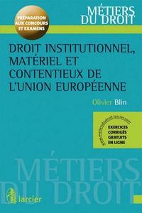 Olivier Blin - Droit institutionnel, matériel et contentieux de l'Union européenne.