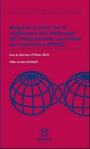 Regards croisés sur le règlement des différends de lOrganisation mondiale du commerce (OMC).pdf