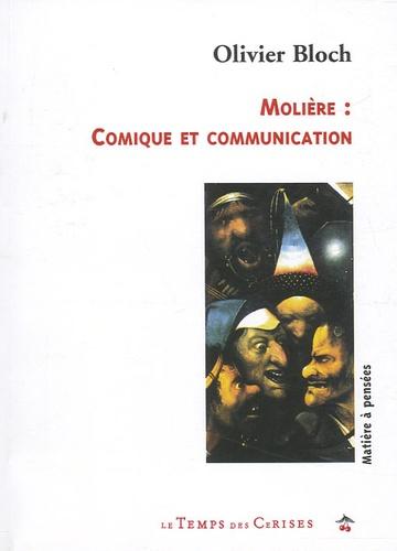 Olivier Bloch - Molière : comique et communication.