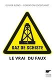 Olivier Blond et  Fondation Goodplanet - Gaz de schiste - Le vrai du faux.