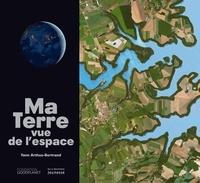 Olivier Blond - Ma Terre vue de l'espace.