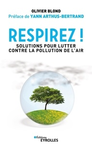 Olivier Blond - Respirez ! - Solutions pour lutter contre la pollution de l'air.