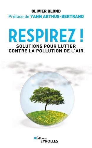 Olivier Blond - Respirez ! - Solutions pour lutter contre la pollution de l'air.