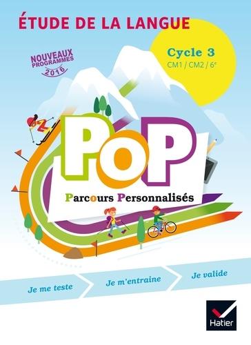 Olivier Blond-Rzewuski et Jocelyn Duval - Etude de la langue, Cycle 3 CM1/CM2/6e, POP Parcours personnalisés.