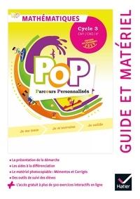 Olivier Blond-Rzewuski et Paul Delhumeau - Mathématiques Cycle 3 CM1/CM2/6e PoP parcours personnalisés - Guide et matériel.