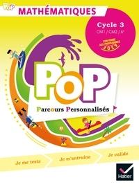 Olivier Blond-Rzewuski et Paul Delhumeau - Mathématiques POP Parcours Personnalisés Cycle 3 CM1/CM2/6e.