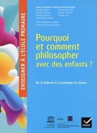 Olivier Blond-Rzewuski - Pourquoi et comment philosopher avec des enfants ?.