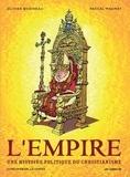 Olivier Bobineau et Pascal Magnat - L'Empire, une histoire politique du christianisme Tome 1 : La Genèse.