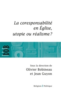 Olivier Bobineau et Jean Guyon - La corresponsabilité dans l'Eglise, utopie ou réalisme ?.