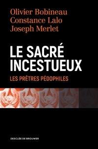 Olivier Bobineau et Joseph Merlet - Le sacré incestueux - Les prêtres pédophiles.