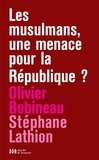 Olivier Bobineau et Stéphane Lathion - Les musulmans, une menace pour la République ?.