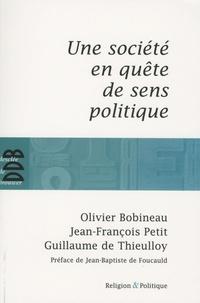 Olivier Bobineau et Jean-François Petit - Une société en quête de sens politique.