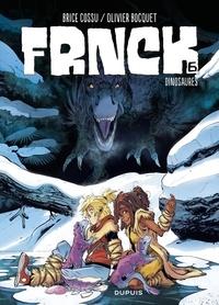 Olivier Bocquet et Brice Cossu - FRNCK - Tome 6 - Dinosaures.