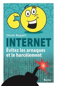Olivier Bogaert - Internet - Evitez les arnaques et le harcèlement.
