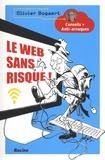 Olivier Bogaert - Le web sans risque ! - Conseils + Anti-arnaques.