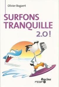 Olivier Bogaert - Surfons tranquille 2.0 !.