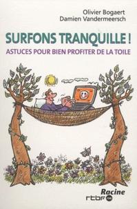 Olivier Bogaert et Damien Vandermeersch - Surfons tranquille ! - Astuces pour bien profiter de la Toile.
