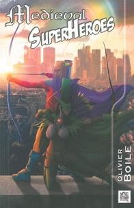 Olivier Boile - Medieval Superheroes.