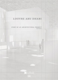 Olivier Boissière - Louvre Abu Dhabi - Story of an architectural project.