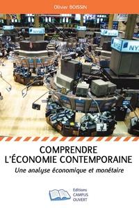 Comprendre l'économie contemporaine- Une analyse économique et monétaire - Olivier Boissin |