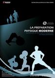 Olivier Bolliet et Aurélien Broussal-Derval - La préparation physique moderne - Optimisation des techniques de préparation à la haute performance.