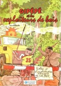 Olivier Bombasaro et Didier Kassaï - Gipépé et les exploiteurs de bois.
