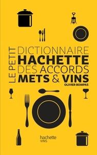 Dictionnaire des accords mets et vins - Olivier Bompas |