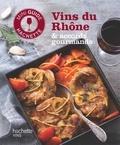 Olivier Bompas - Les vins du Rhône : accords gourmands.