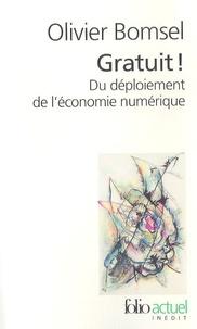 Olivier Bomsel - Gratuit ! Du déploiement de l'économie numérique.