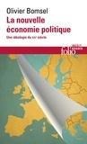 Olivier Bomsel - La nouvelle économie politique - Une idéologie du XXIe siècle.