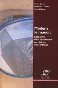 Olivier Bomsel et Anne-Gaëlle Geffroy - Modem le Maudit - Economie de la distribution numérique des contenus.