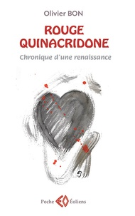 Olivier Bon - Rouge quinacridone - Chronique d'une renaissance.