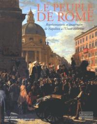 Olivier Bonfait - Le peuple de Rome - Représentations et imaginaire de Napoléon à l'Unité italienne.