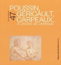 Olivier Bonfait et Emmanuelle Brugerolles - Poussin, Géricault, Carpeaux... - A l'école de l'Antique.