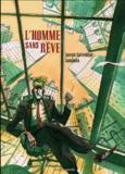 Olivier Bonhomme et Joseph Safieddine - L'homme sans rêve.