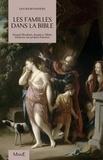 Olivier Bonnewijn - La famille dans la Bible - Quand Abraham, Joseph et Moïse éclairent nos propres histoires.