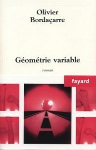 Olivier Bordaçarre - Géométrie variable.