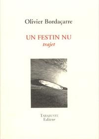 Olivier Bordaçarre - Un festin nu - Trajet.