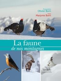 Olivier Born et Marjorie Born - La faune de nos montagnes.