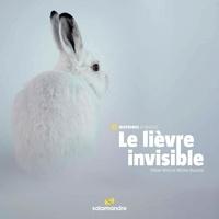 Olivier Born et Michel Bouche - Le lièvre invisible.