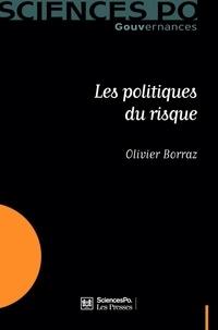 Olivier Borraz - Les politiques du risque.