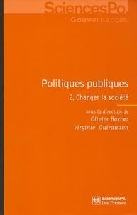 Olivier Borraz et Virginie Guiraudon - Politiques publiques - Tome 2, Changer la société.