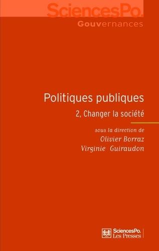 Politiques publiques. Tome 2, Changer la société