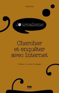 Olivier Bot - Chercher et enquêter avec Internet - Journalisme.
