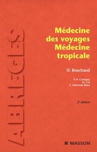 Olivier Bouchaud et Paul-Henri Consigny - Médecine des voyages, médecine tropicale.