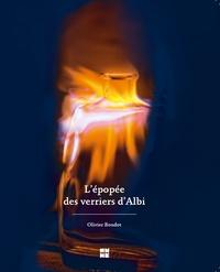 Olivier Boudot - L'Epopée des Verriers d'Albi.