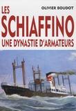 Olivier Boudot - Les Schiaffino, une dynastie d'armateurs.