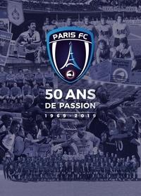 Olivier Boudot et Philippe Descottes - Paris FC 50 ans de passion - 1969-2019.
