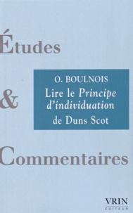 Olivier Boulnois - Lire le Principe d'individuation de Duns Scot.