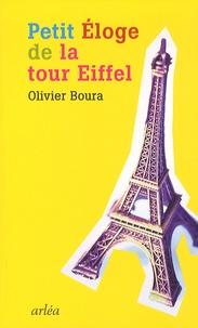 Olivier Boura - Petit éloge de la Tour Eiffel.